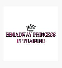 Broadway Princess In Training Photographic Print