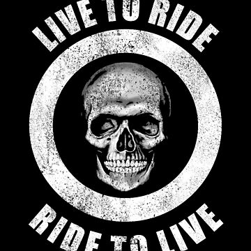 Live to ride ride to live - Vintage Skull by DennBa