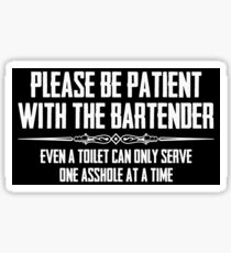 Bar Owner & Bartender T Shirts - Funny Please Be Patient with the Bartender  Sticker