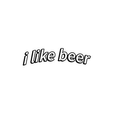 i like beer by lushlakes