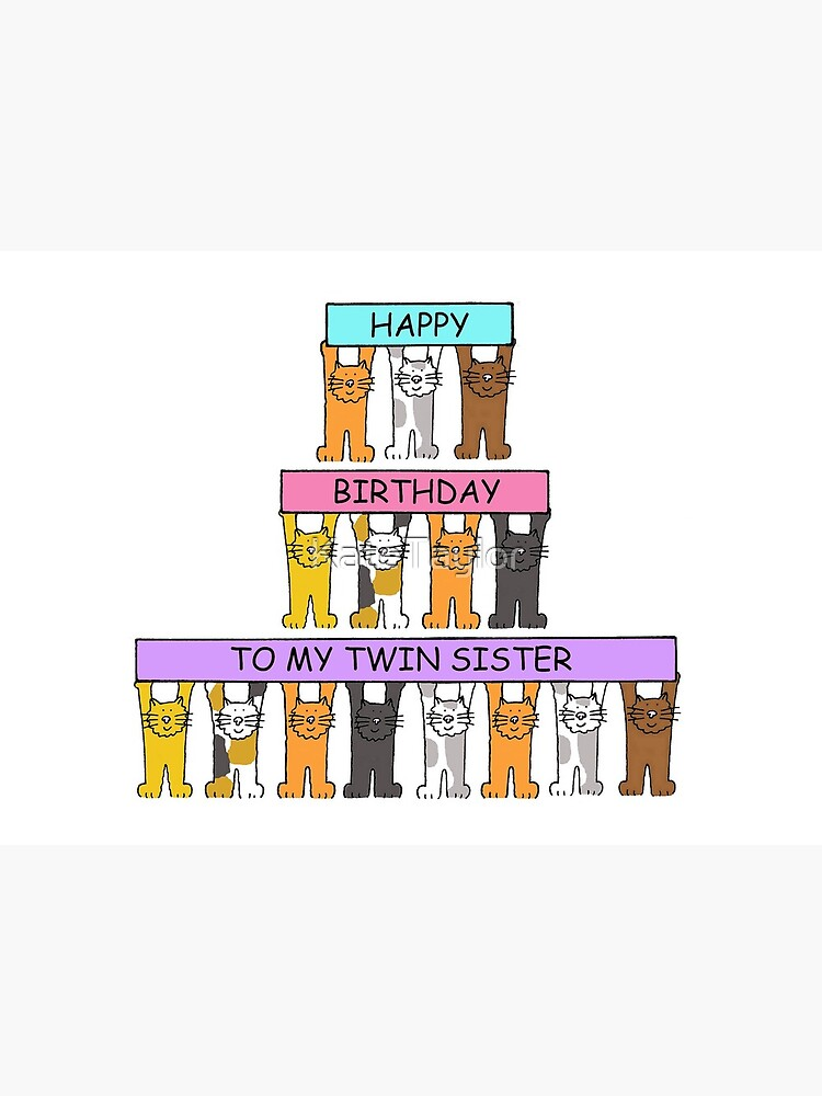 Happy Birthday To My Twin Sister Cartoon Cats Art Board Print By Katetaylor