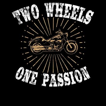 Two wheels one passion - Cool Motorcycle Graphic by DennBa