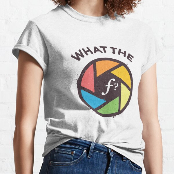WTF - What the F? Classic T-Shirt