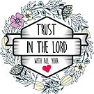 Christian Quote - Trust in the Lord with all your heart by ChristianStore