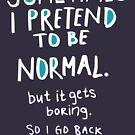 Pretend to be normal (oscura) by twgcrazy
