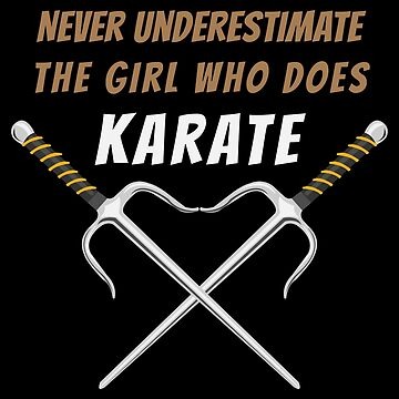 Never underestimate the girl who does Karate Swords - Gift Idea by vicoli-shirts