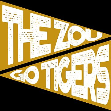 THE ZOU GO TIGERS by heckyesco