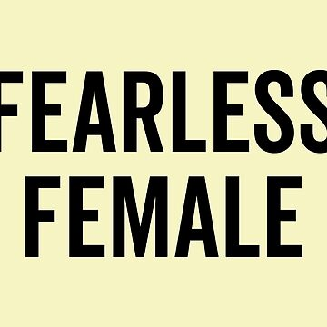Fearless Female Feminist Quote by quarantine81