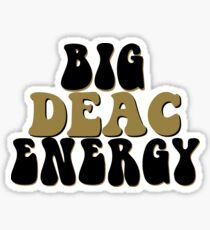 Big Deac Energy (Big Dick Energy Parody) Sticker