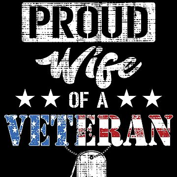Proud Wife Of A Veteran Gifts For Veterans Wife by BUBLTEES