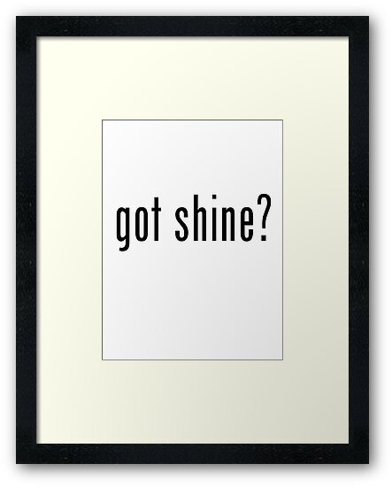 Got shine? by bassdmk