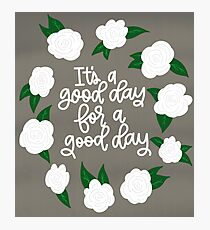 It's a good day for a good day! Photographic Print