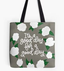 It's a good day for a good day! Tote Bag