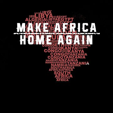 Make Africa Home Again by triharder12