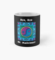 Bye, Bye, Mr. Malicious!  Mug