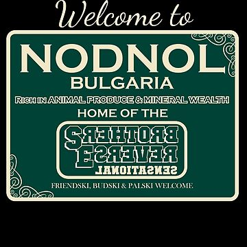 Nodnol Bulgaria Home of the Sensational Reverse Brothers by McPod