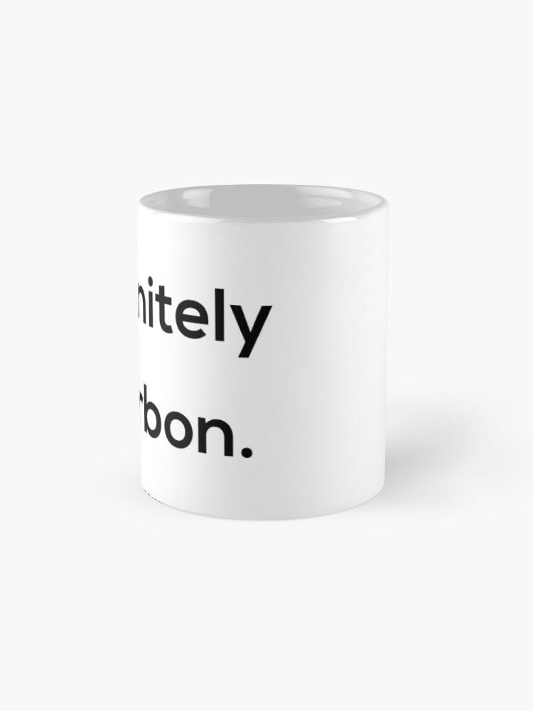 Alternate view of Definitely Not Bourbon Mugs