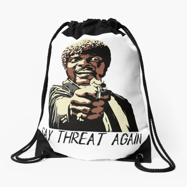 SAY THREAT AGAIN Drawstring Bag