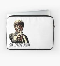SAY THREAT AGAIN Laptop Sleeve