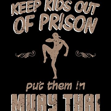 Keep Kids Out of Prison Join Muay Thai Kickboxing by zot717