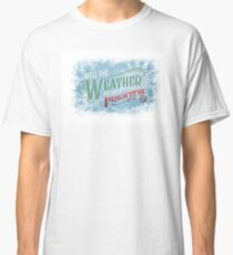The Weather Outside Is Frightful Classic T-Shirt