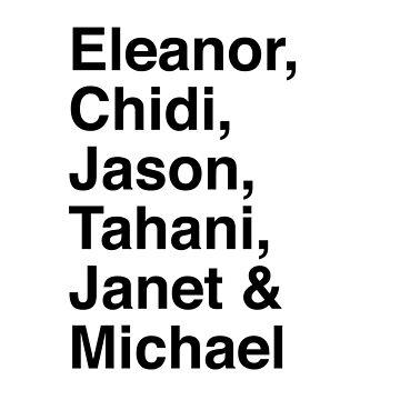 Eleanor, Chidi, Jason, Tahani, Janet & Michael - The Good Place by juliatleao