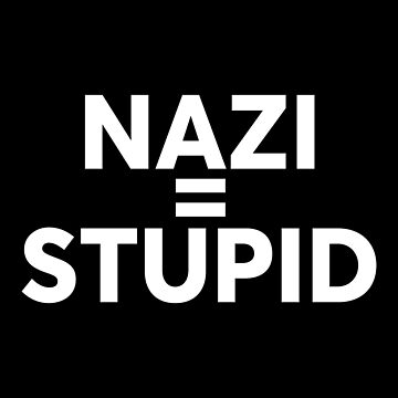 Nazi Stupid White Version by desexperiencia
