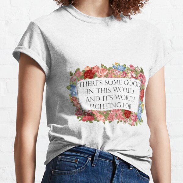 Good in this world Classic T-Shirt