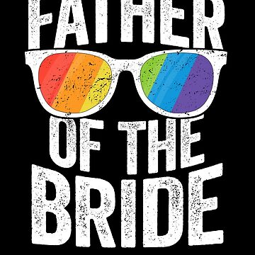 Father Of The Bride Lesbian Pride Ally SHIRT LGBT Wedding by 14thFloor
