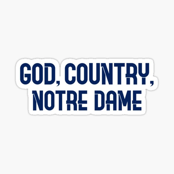 God, Country, Notre Dame Sticker