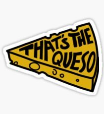 THAT'S THE QUESO Sticker