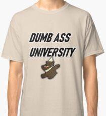 dumbass university Classic T-Shirt