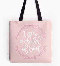 I am a child of God! Tote Bag