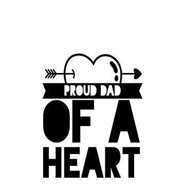 Proud Dad Of A Heart Warrior, CHD, Heart Disease Awareness Gifts by treasures83