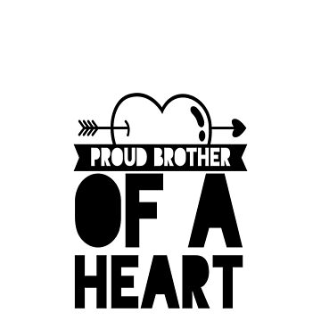 Proud Brother Of A Heart Warrior, CHD, Heart Disease Awareness Gifts by treasures83