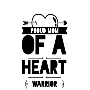 Proud Mom Of A Heart Warrior, CHD, Heart Disease Awareness Gifts by treasures83