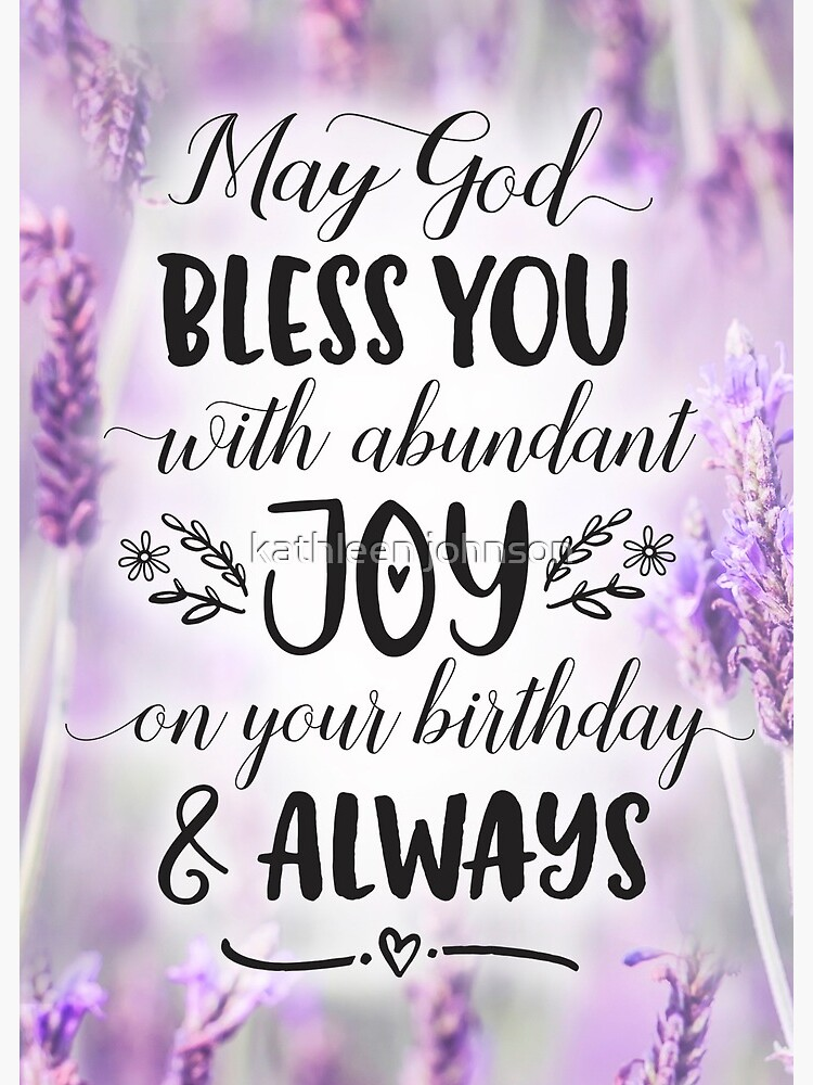 May God Bless You with Joy on your Birthday