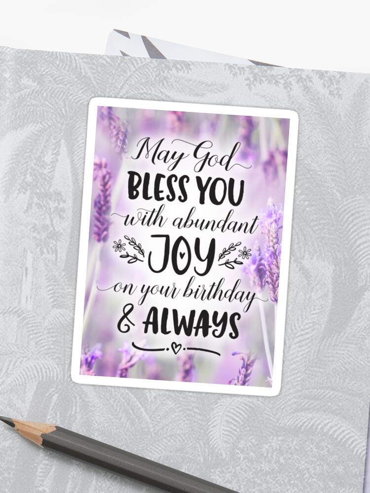 May God Bless You With Joy On Your Birthday Sticker By