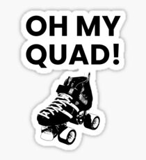 Oh My Quad! Sticker