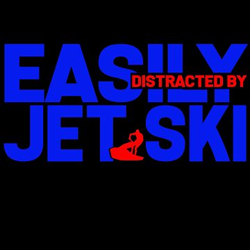 Jet Ski - Easily Distructed By Jet Ski by design2try