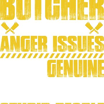 Butcher Slaughterer Meat Anger Issues Gift Present by Krautshirts