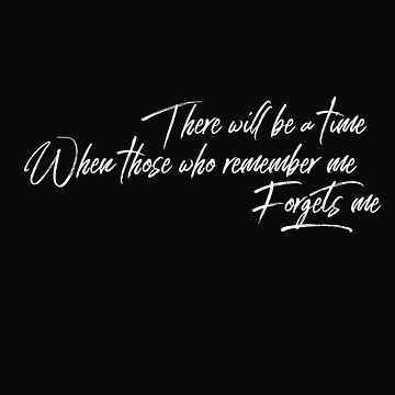 There will be a time when we all forget  by helgema