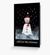 Chill Out! Greeting Card
