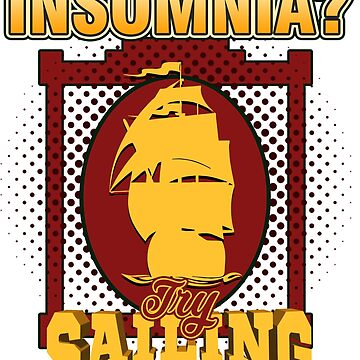 Sailing - Insomnia? Try Sailing by design2try