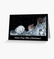 Have Fun This Christmas! Greeting Card