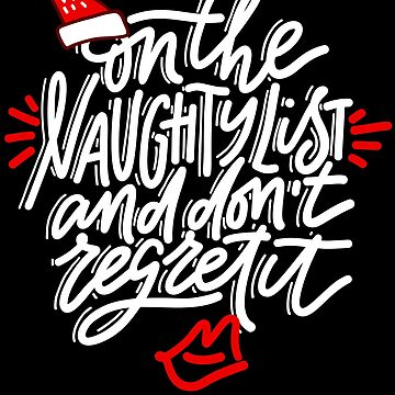 On Santas Naughty List Funny Christmas Quote by LarkDesigns