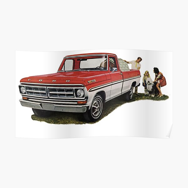 The Ford F100. 1970s Favourite Pickup!  Poster