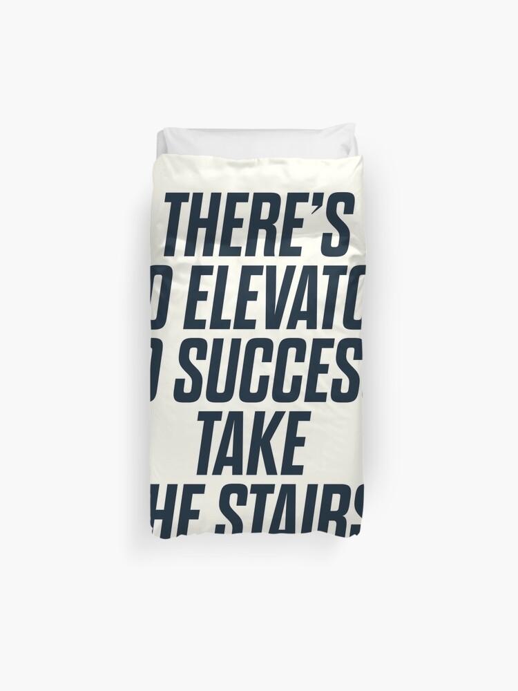 Es Gibt Keinen Aufzug Zum Erfolg Man Muss Die Treppe Nehmen Motivierende Zitate Inspirierende Satze Hart Arbeiten Bettbezug Von Spallutos Redbubble