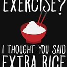 Exercise I thought you said extra rice - Asian food by alexmichel