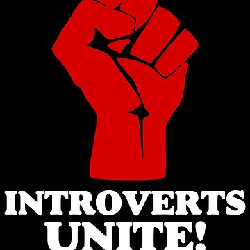 Introverts Unite (dark) by twgcrazy